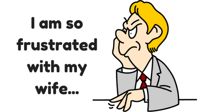frustrated with my wife