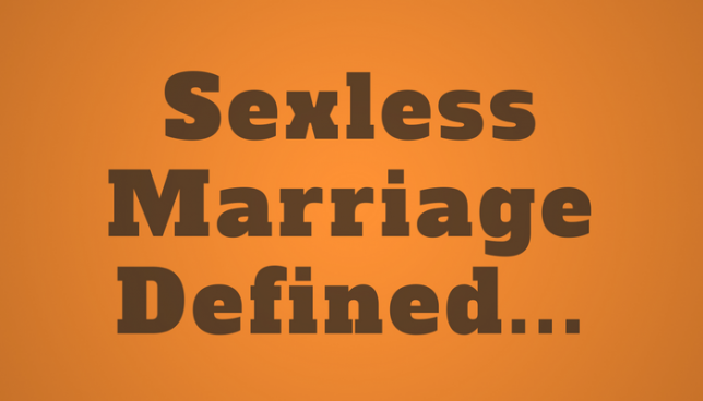 sexless marriage defined : what is a sexless marriage?