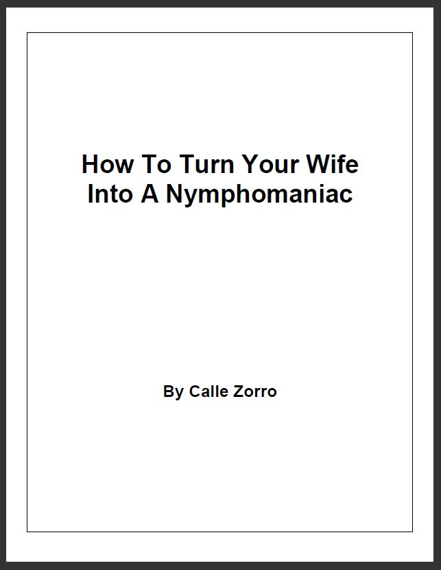 How To Turn Your Wife Into A Nymphomaniac